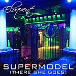 Eloquent Supermodel (There She Goes)