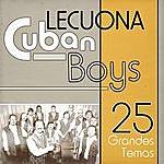 Lecuona Cuban Boys Lecuona Cuban Boys 25 Grandes Temas