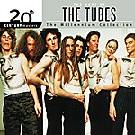 The Tubes 20th Century Masters: The Millennium Collection: Best Of The Tubes (Remastered)