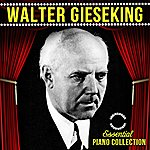 Walter Gieseking Essential Piano Collection