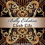 Billy Eckstine Lush Life