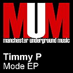 Timmy P Mode Ep