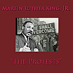 Martin Luther King, Jr. The Protests