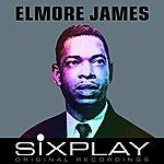 Elmore James Six Play: Elmore James - Ep
