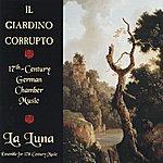 Ingrid Matthews IL Giardino Corrupto: 17th-Century German Chamber Music