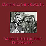 Martin Luther King, Jr. Martin Luther King Philosophy
