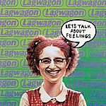 Lagwagon Let's Talk About Feelings (Reissue)