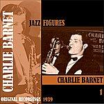 Charlie Barnet Jazz Figures / Charlie Barnet, Volume 1 (1939)