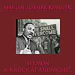 Martin Luther King, Jr. Sermon: A Knock At Midnight