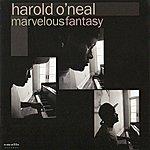 Harold O'Neal Marvelous Fantasy