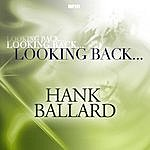 Hank Ballard Looking Back.....Hank Ballard