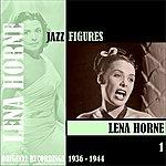 Lena Horne Jazz Figures / Lena Horne, Volume 1 (1936-1944)