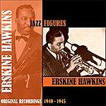 Erskine Hawkins Jazz Figures / Erskine Hawkins (1940-1945)