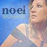 Noel Wish You Were Here (Michael Dimattia's Peace On Earth Remix)