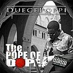 Duece Poppi The Pope Of Dope
