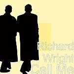 Richard Wright Call Me