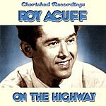 Roy Acuff On The Highway