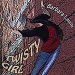 Barbara Lamb Twisty Girl