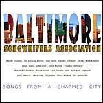 The Baltimore Songwriters Association Songs From A Charmed City