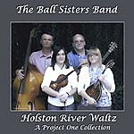 The Ball Sisters Band Holston River Waltz
