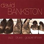 David Bankston Jazz Blues Gospel Shoes