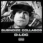 D-Loc Subnoize Collabos