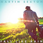 Martin Sexton Fall Like Rain - Single