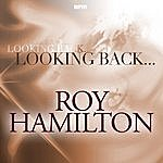 Roy Hamilton Looking Back....Roy Hamilton