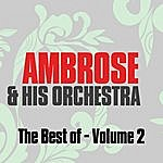 Ambrose & His Orchestra The Best Of Ambrose & His Orchestra Vol. 2