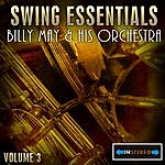 Billy May & His Orchestra Swing Essentials Vol 3 - Billy May & His Orchestra