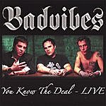 The Bad Vibes You Know The Deal - Live