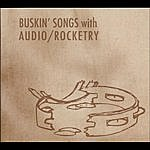 Audio Buskin' Songs With Audio/Rocketry