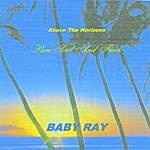 Baby Ray Above The Horizons