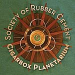 Cigarbox Planetarium Society Of Rubber Cement