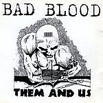 Badblood Them And Us