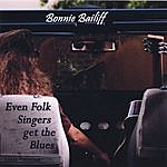 Bonnie Bailiff Even Folk Singers Get The Blues