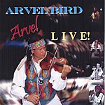 Arvel Bird Arvel Bird Live!