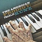 Charlie Kunz The American Prodigy: Charlie Kunz