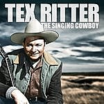 Tex Ritter Tex Ritter - The Singing Cowboy