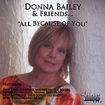 Donna Bailey Donna Bailey & Friends....All Because Of You