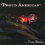 Tony Bailey Proud American