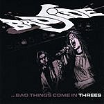Bad Side Bad Things Come In Threes