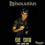 Misolanius On One (Feat Music Man)