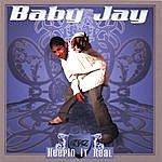 Baby Jay Keepin It Real
