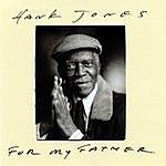 Hank Jones For My Father