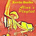 Kevin Burke Alina's Playlist