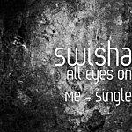 Swisha All Eyes On Me - Single