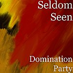 Seldomseen Domination Party