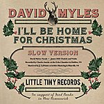 David Myles I'll Be Home For Christmas ( Slow Version ) - Single