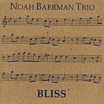 Noah Baerman Trio Bliss